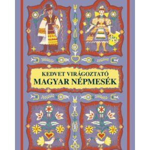 Kedvet virágoztató magyar népmesék